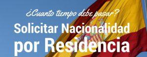 Cuanto tiempo tiene que pasar para obtener la nacionalidad Española por residencia